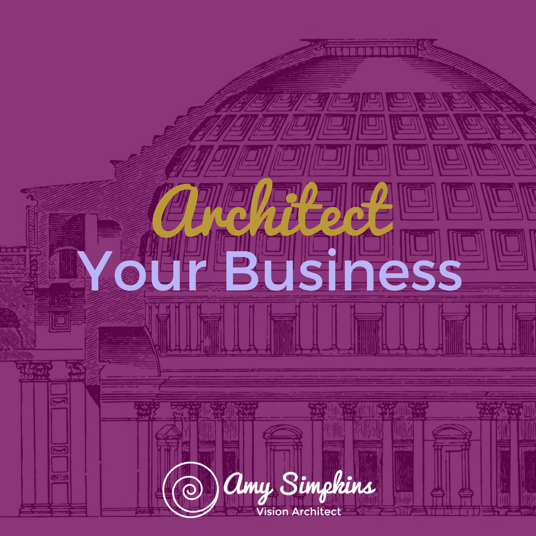 Architect Your Business