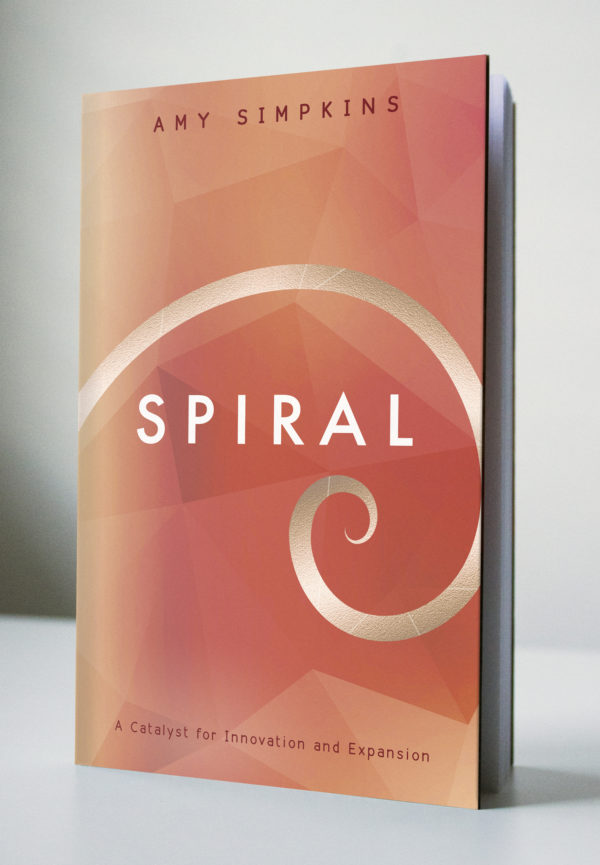 Spiral A Catalyst for Innovation and Expansion Book by Amy Simpkins